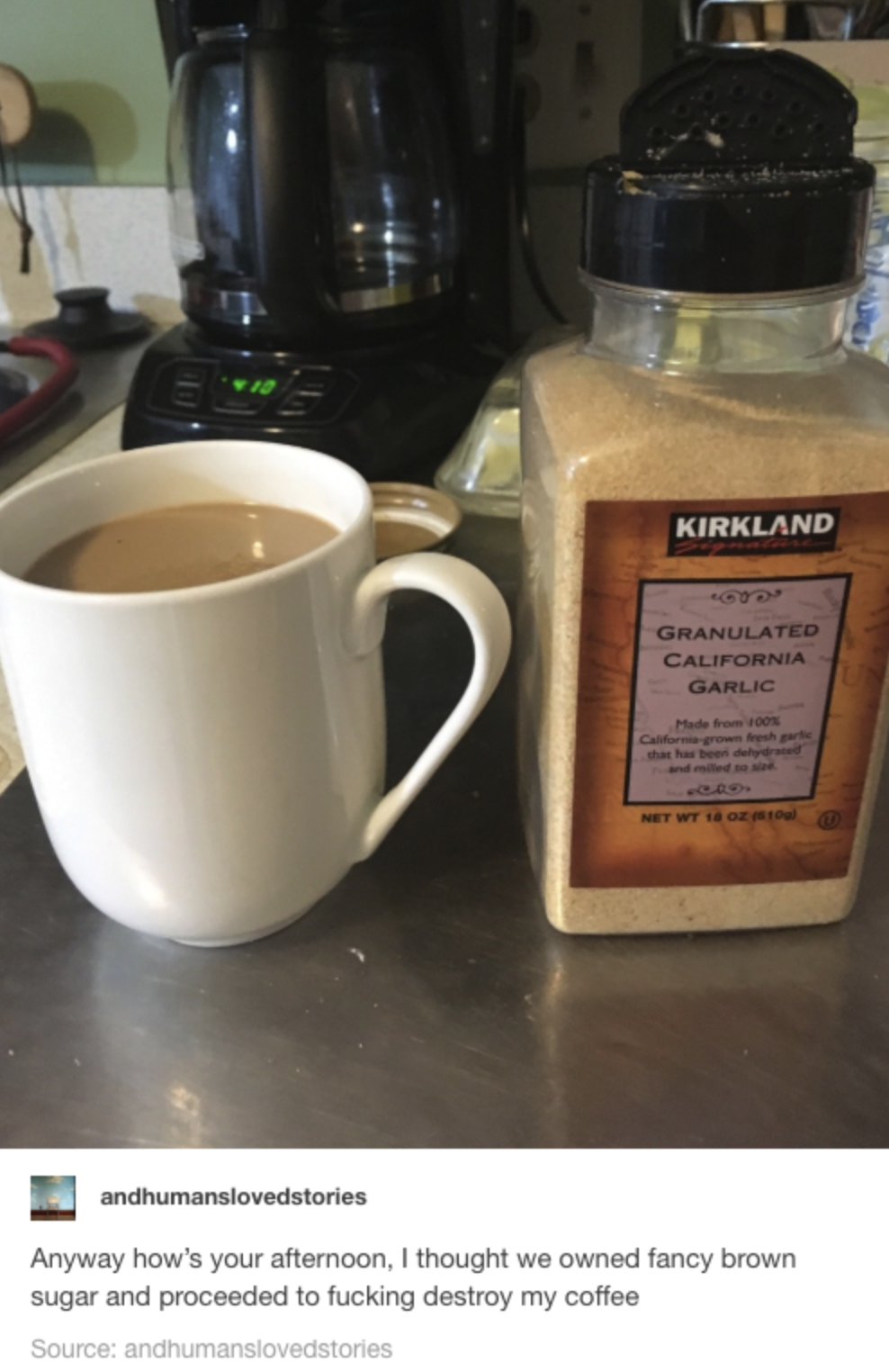 person who accidentally put garlic granules into their coffee instead of sugar