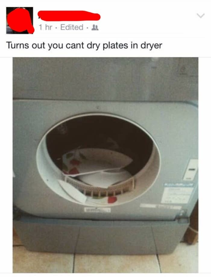 facebook post of broken plates in a washing machine that reads turns out you can't dry plates in the drier