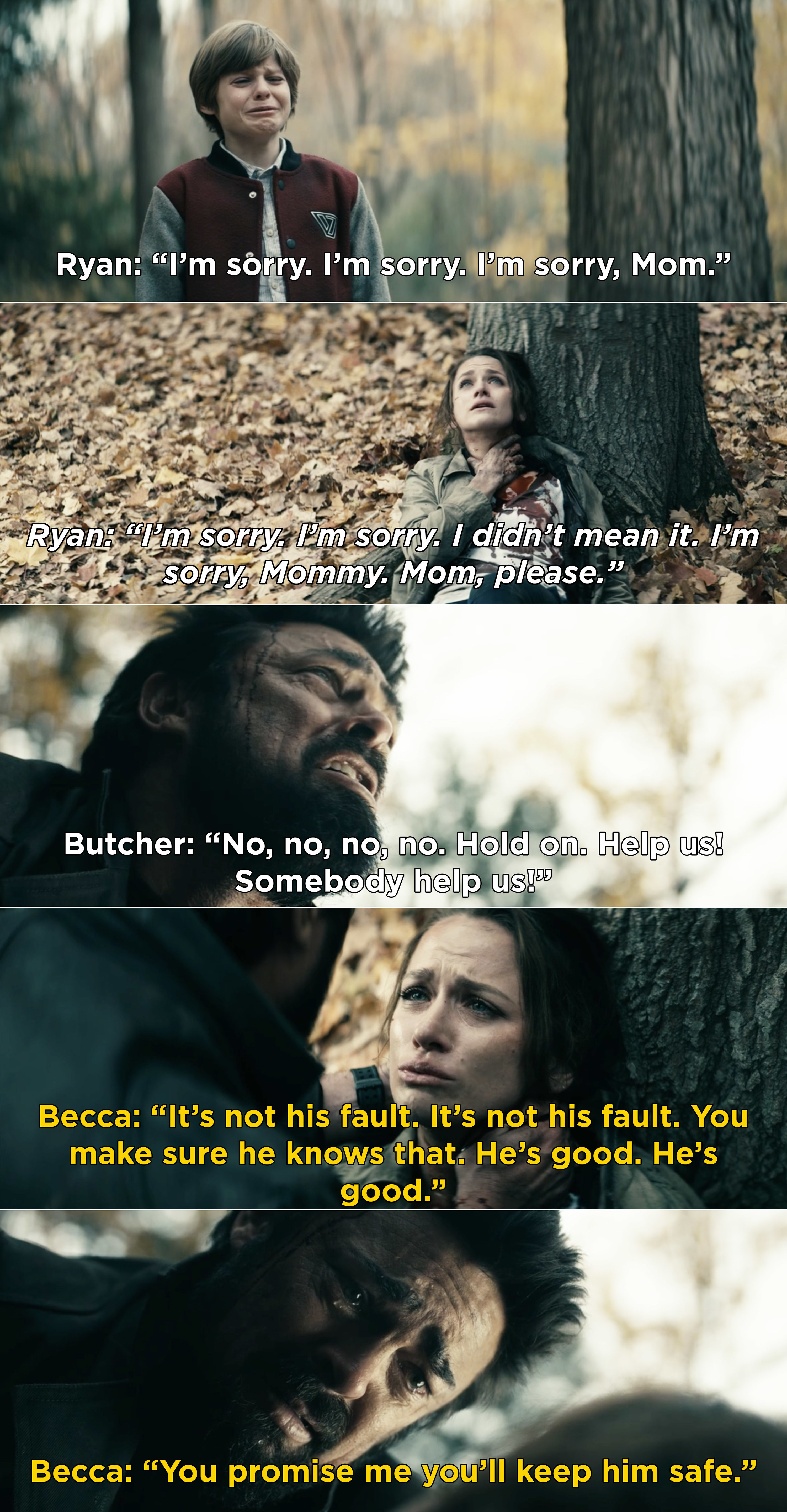 Ryan sobbing and apologizing and Becca asking Butcher to keep Ryan safe while Butcher yells for help