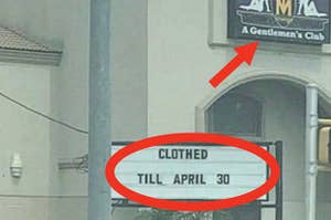 """A sign outside a closed strip club that says """"clothed til April 30"""""""