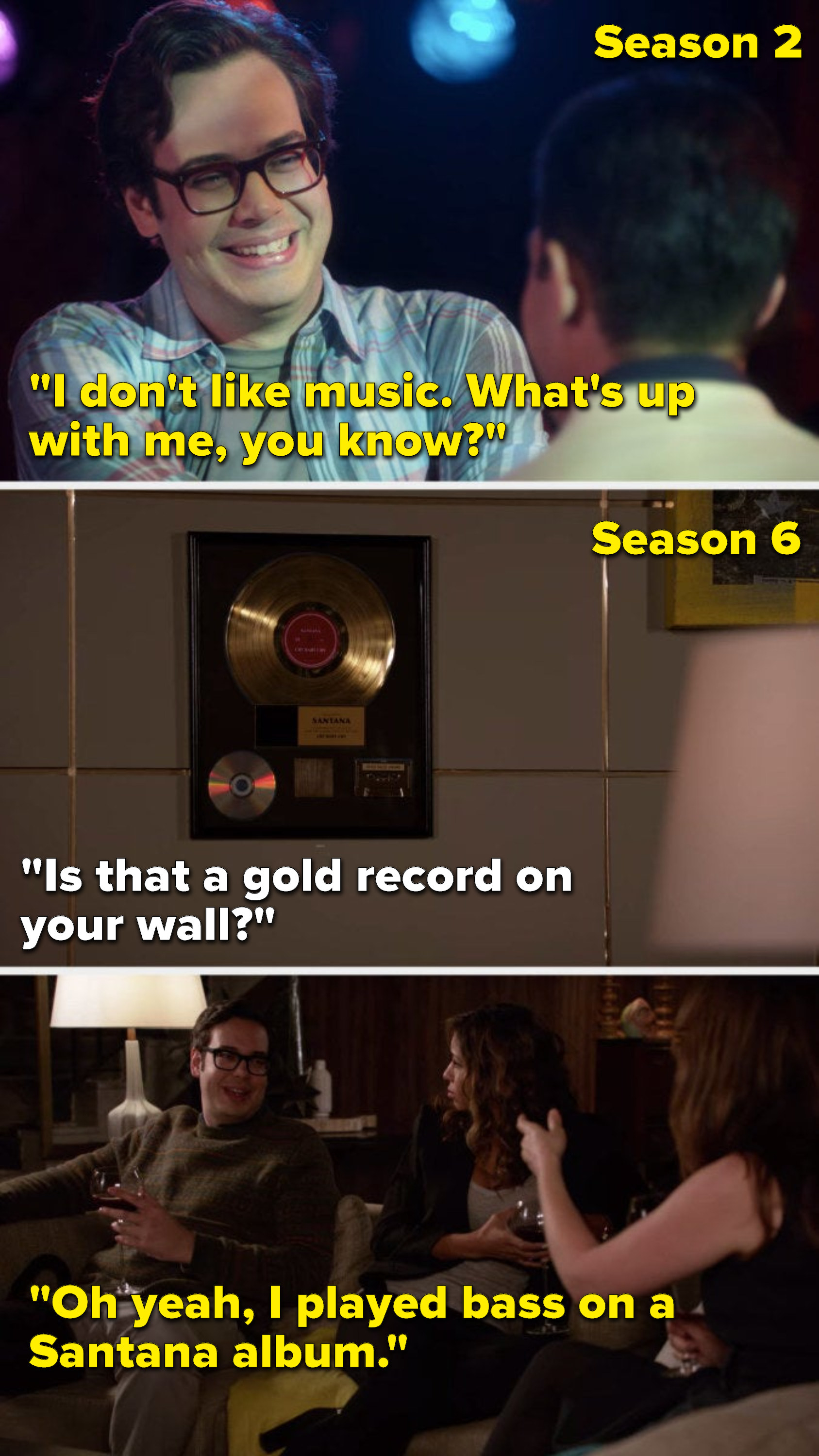 "In Season 2, Robby says, ""I don't like music, what's up with me, you know,"" then in season 6, Jess asks him, ""Is that a gold record on your wall,"" and he says, ""Oh yeah, I played bass on a Santana album"""