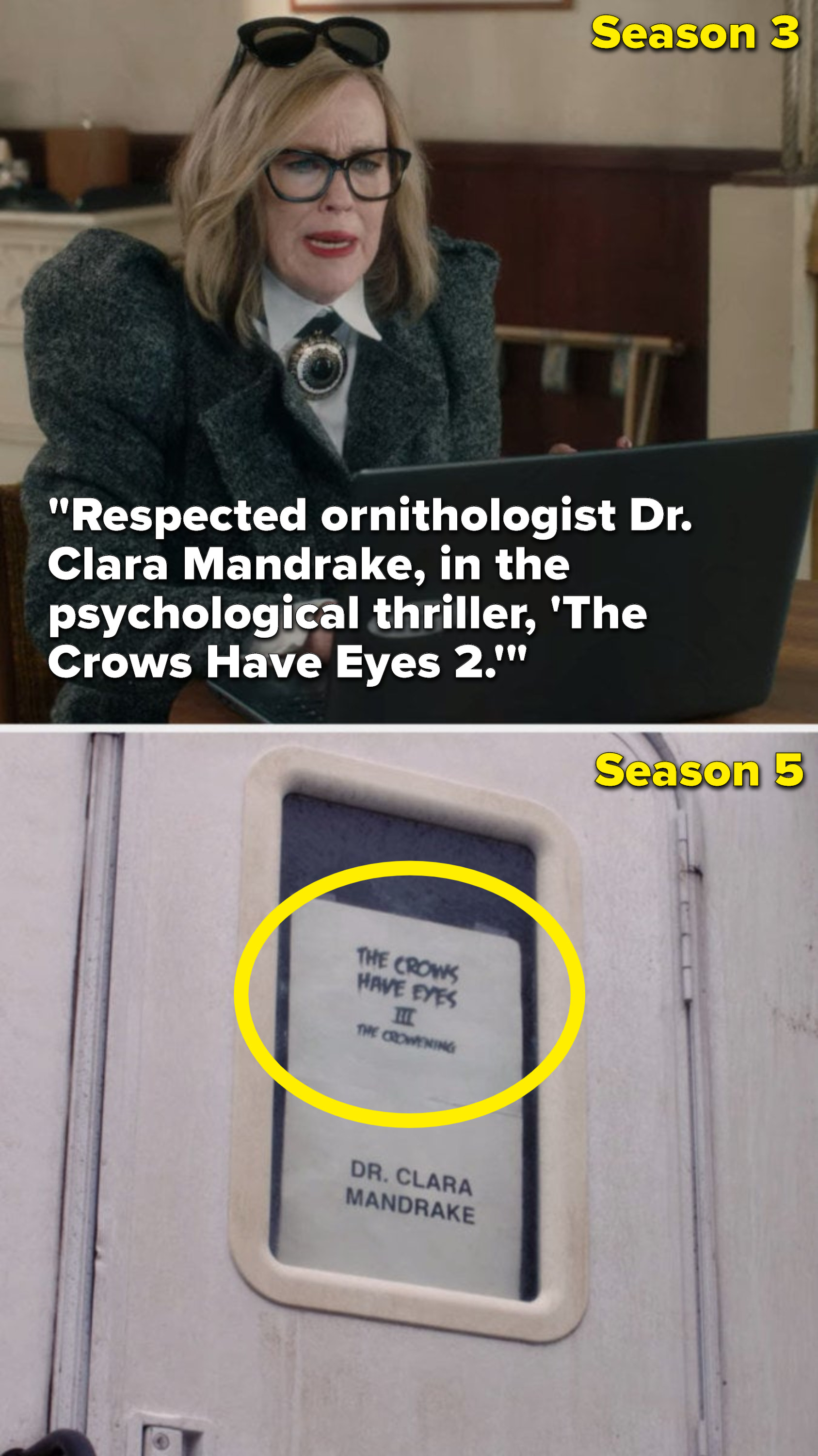 "In Season 3, Moira reads an email out loud that says, ""Respected ornithologist Doctor Clara Mandrake, in the psychological thriller, 'The Crows Have Eyes 2,'"" then Season 5, she's playing Doctor Clara Mandrake in ""The Crows Have Eyes 3: The Crowening"""