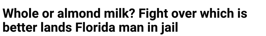 whole or almond milk? fight over which is better lands florida man in jail