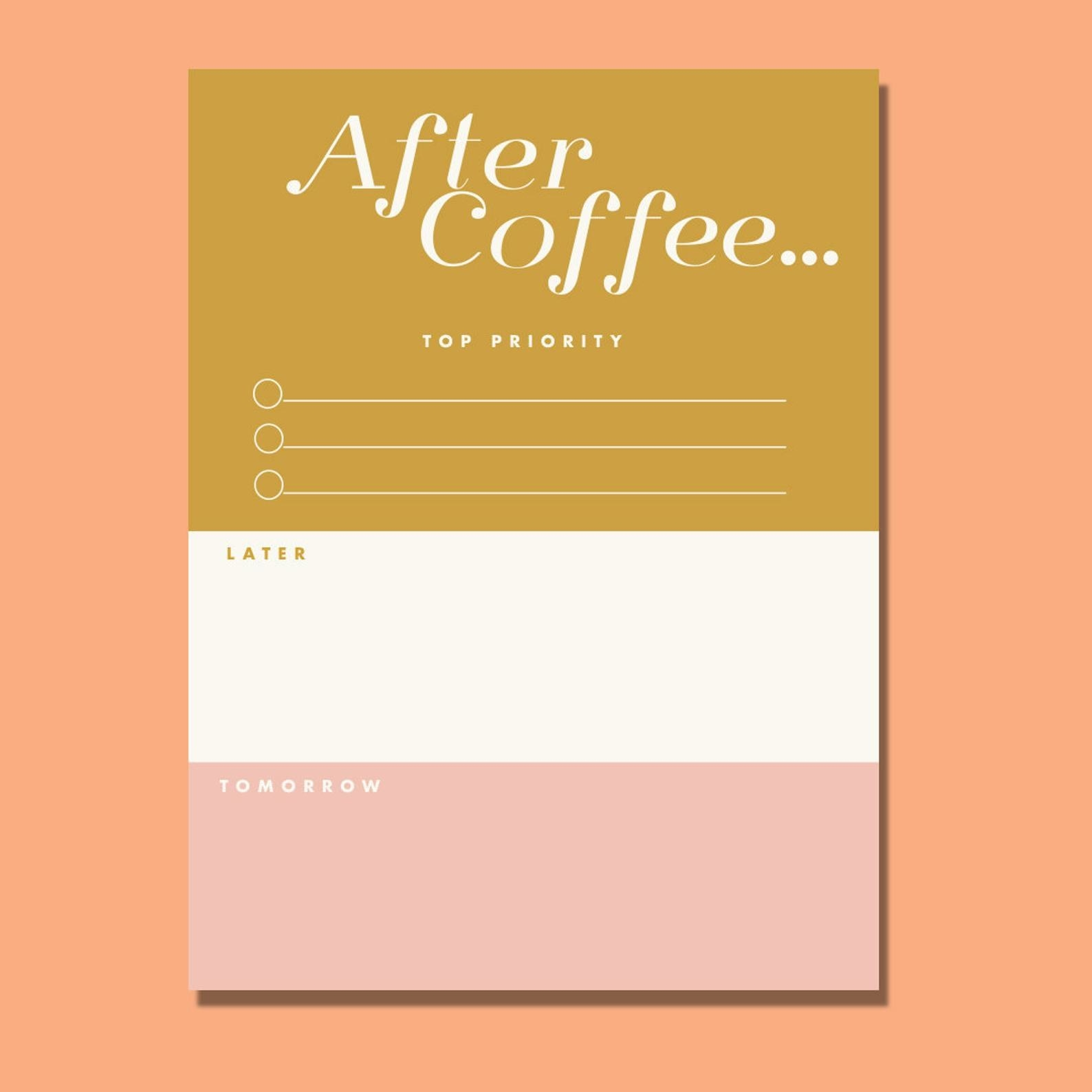 "The note page with a top gold section that says ""After Coffee Top Priority"", a middle white section that says later, and a bottom pink section that says tomorrow"