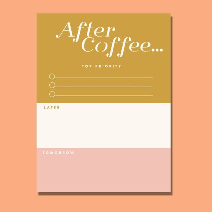 """The note page with a top gold section that says """"After Coffee Top Priority"""", a middle white section that says later, and a bottom pink section that says tomorrow"""