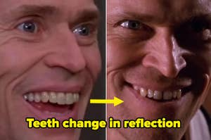 The Goblin from Spiderman having different teeth in his reflection.