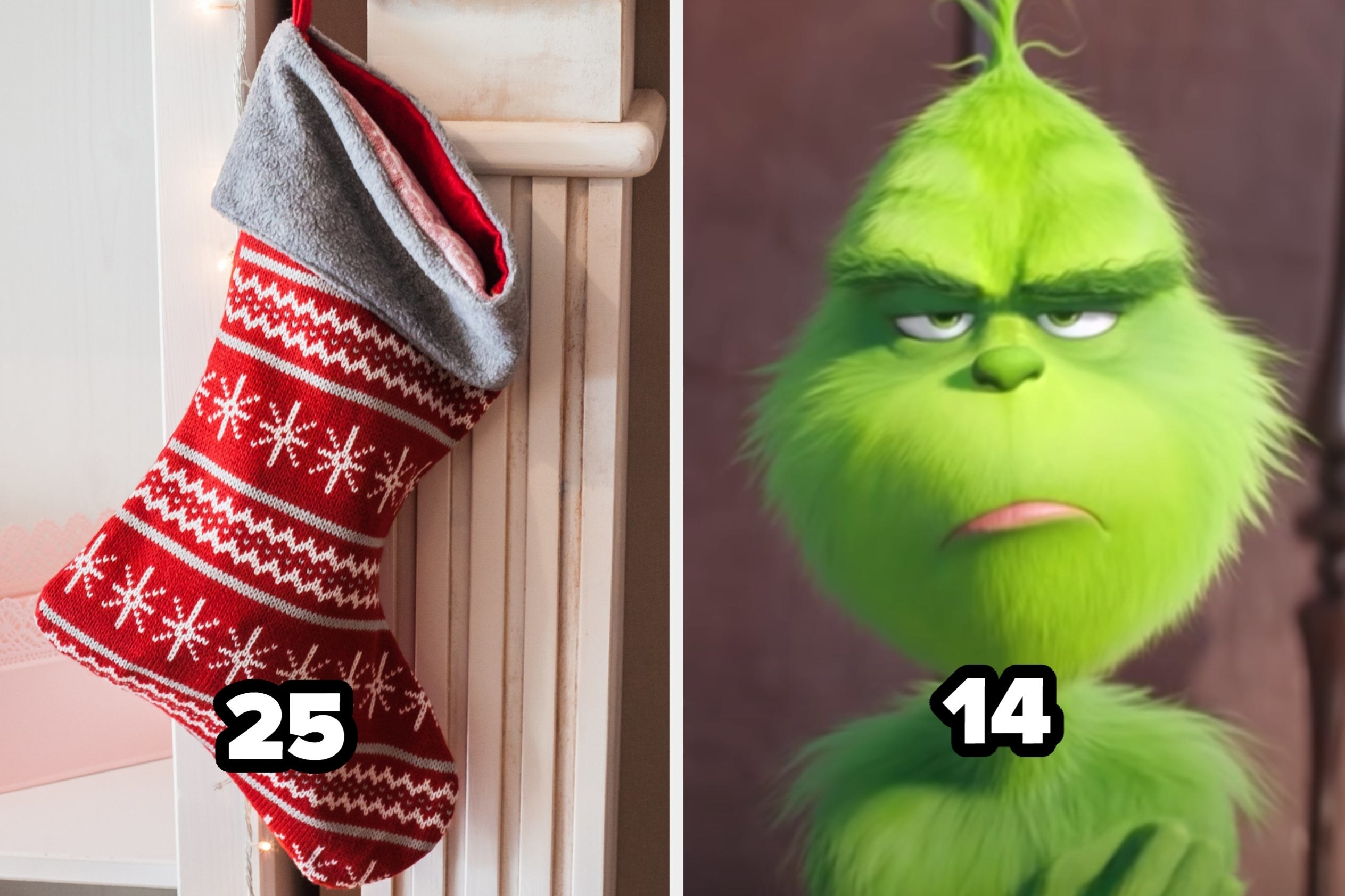 "A patterned stocking labeled ""25"" and the grinch labeled ""14"""