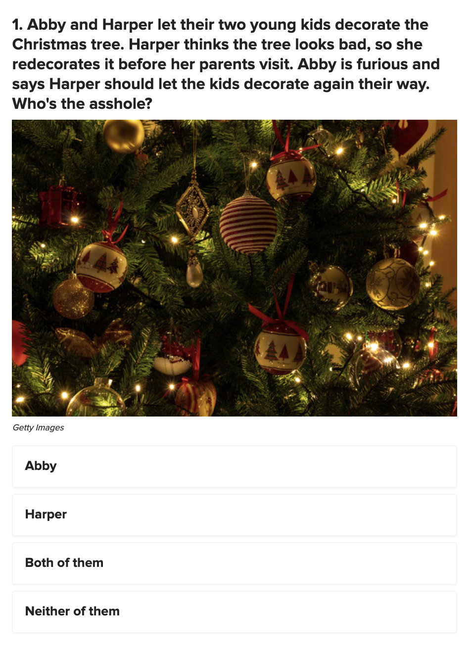 Abby and Harper let their two young kids decorate the Christmas tree. Harper thinks the tree looks bad, so she redecorates it before her parents visit. Abby is furious and says Harper should let the kids decorate again their way.