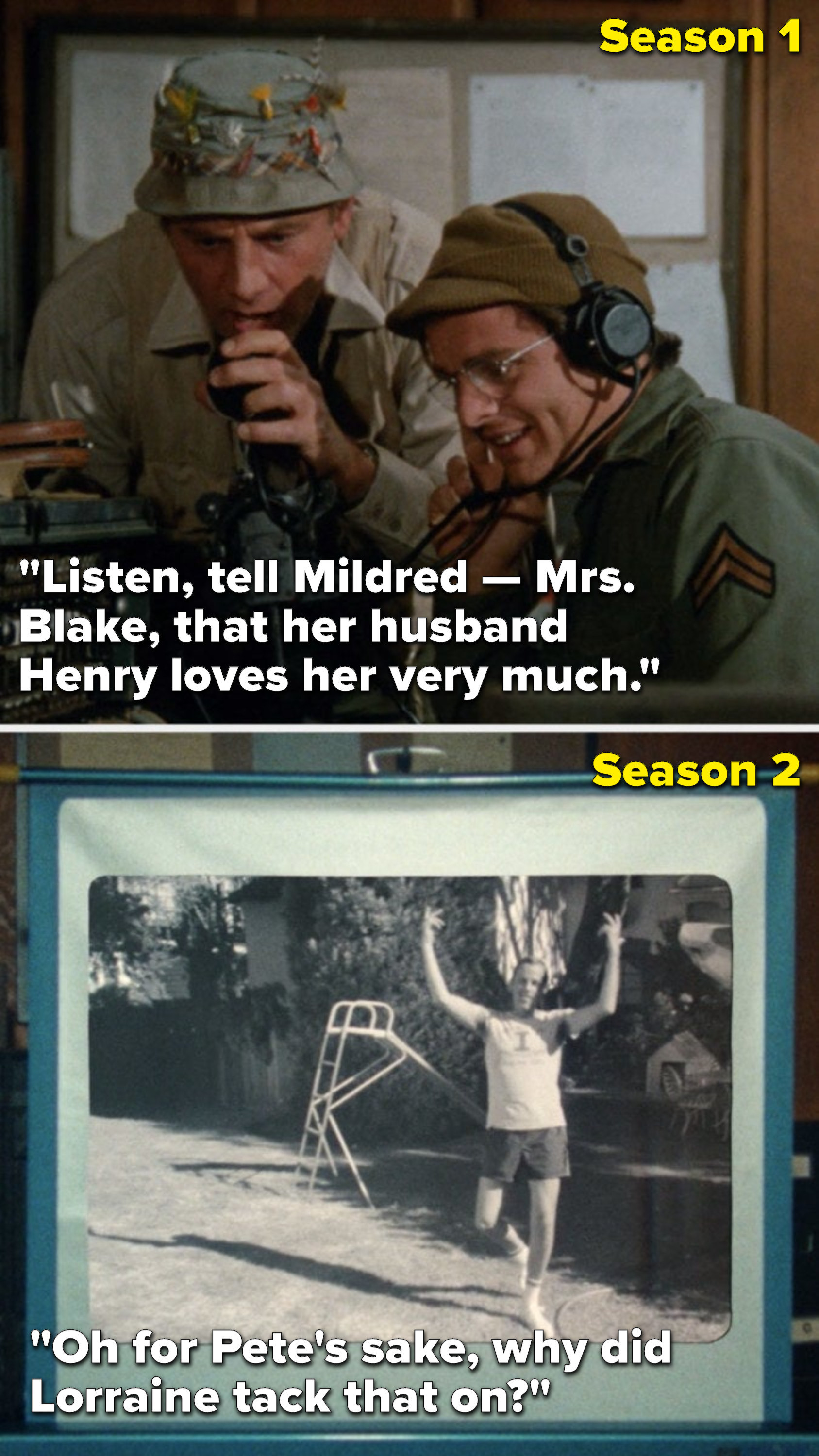 "In Season 1, Henry says, ""Listen, tell Mildred — Mrs Blake, that her husband Henry loves her very much,"" but in Season 2 Henry says, ""Oh for Pete's sake, why did Lorraine tack that on"""