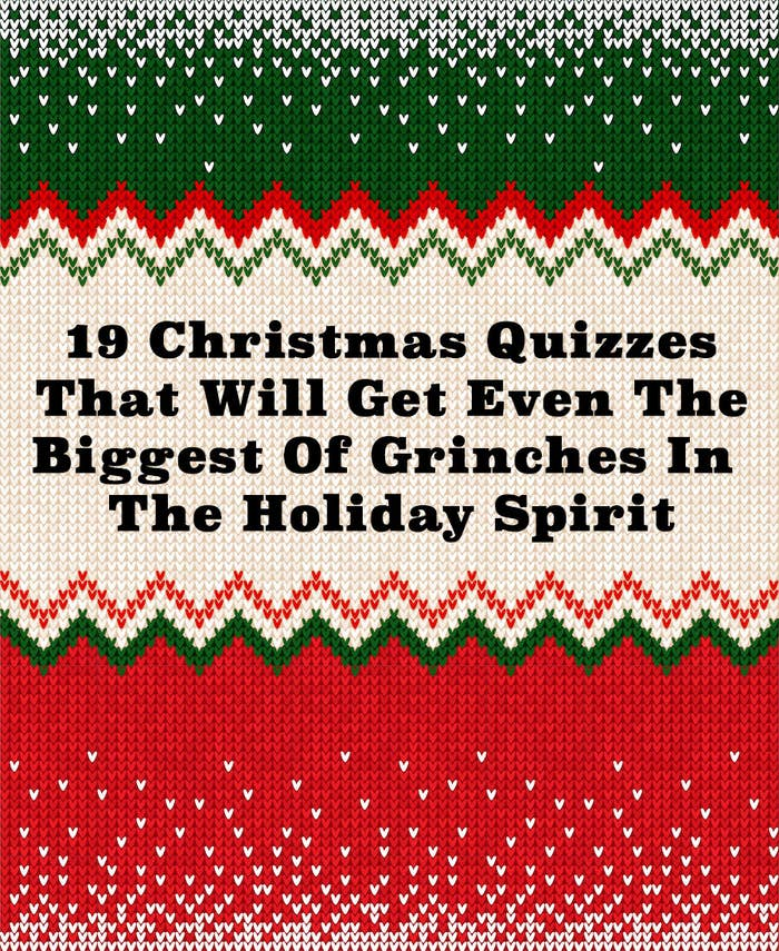 19 Christmas Quizzes That Will Get Even The Biggest Of Grinches In The Holiday Spirit