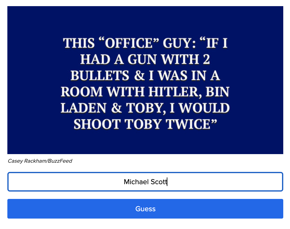 """A """"Jeopardy!"""" question that reads: """"This 'Office' guy: 'If I had a gun with 2 bullets & I was in a room with Hitler, Bin Laden & Toby, I would shoot Toby twice'"""""""