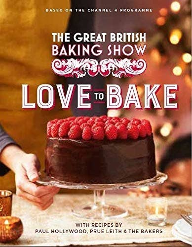 the cover of The Great British Baking Show: Love to Bake book