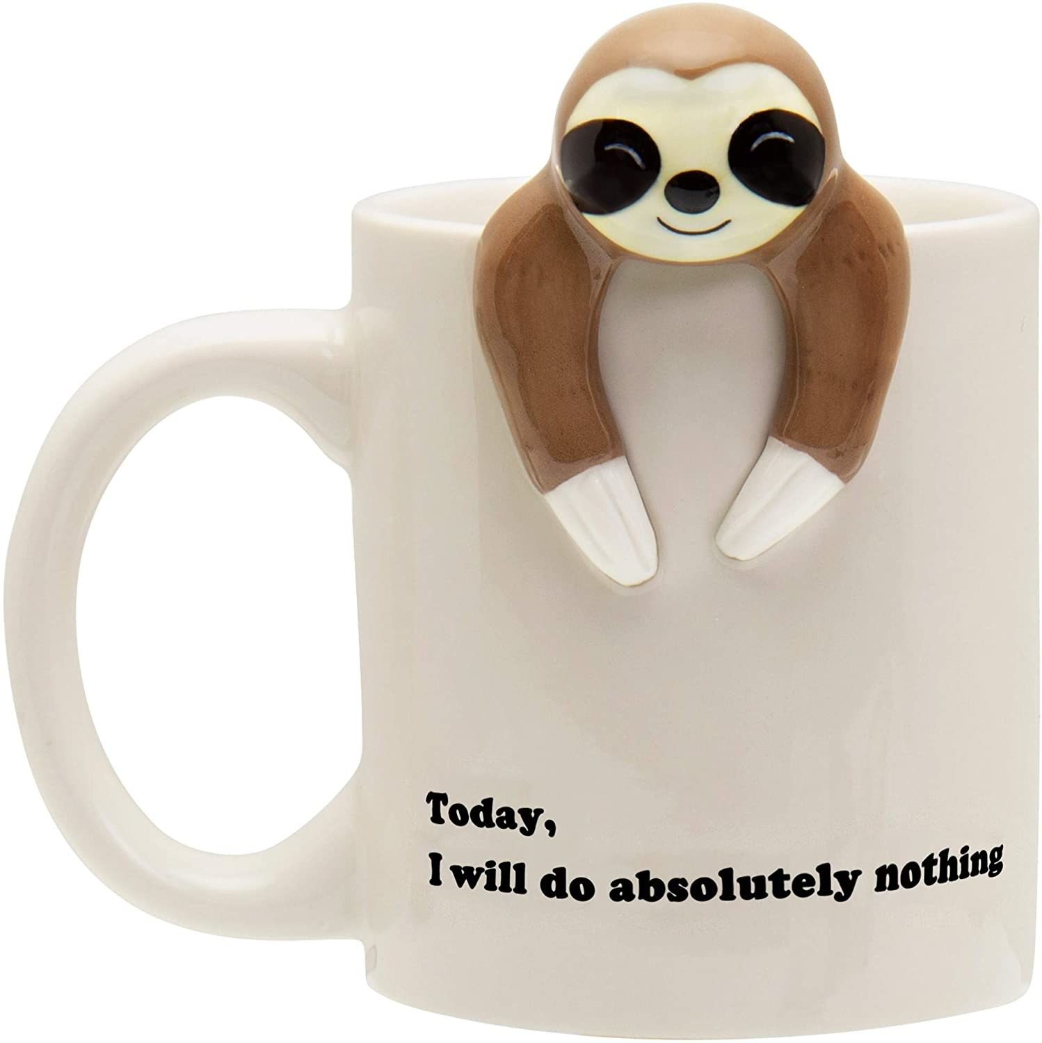"""a white mug with a sloth hanging over the edge and the words """"today, I will do absolutely nothing"""""""
