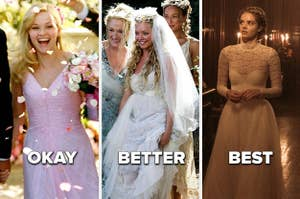 """Elle from Legally Blonde 2 in her wedding dress with the word """"okay,"""" Sophie from Mamma Mia in hers with the word """"Better,"""" and Grace from Ready or Not in hers with the word """"best"""""""