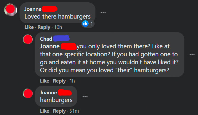 a woman using the wrong there when talking about hamburgers and a guy lectures her and she just responds hambrugers