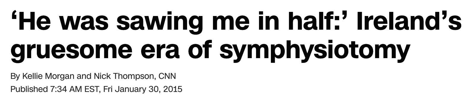 "Headline saying, ""He was sawing me in half."""