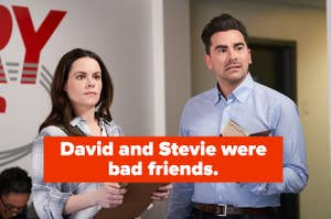 """""""David and Stevie were bad friends."""" with a picture of David and Stevie from Schitt's Creek together"""