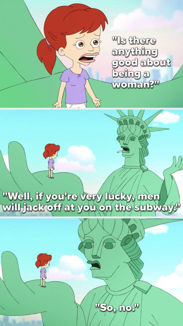 """Jessi asks, """"Is there anything good about being a woman,"""" and the Statue of Liberty says, """"Well, if you're very lucky, men will jack off at you on the subway, so, no"""""""