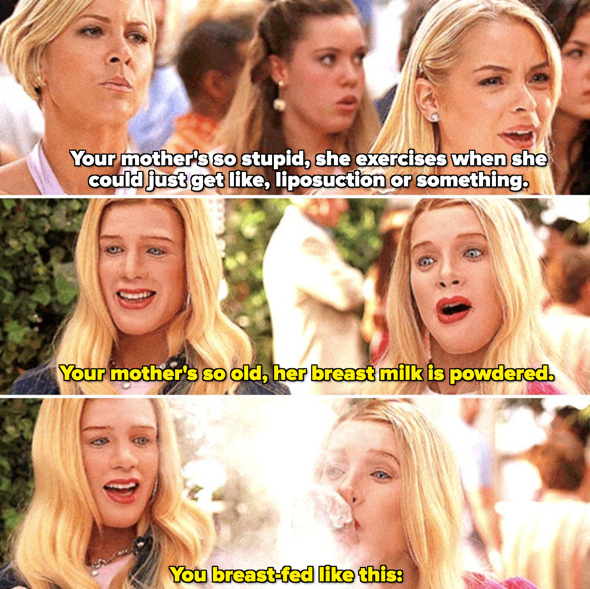 """Marcus and Kevin as Tiffany and Brittany insulting Heather and Megan by saying: """"Your mother's so old, her breast milk is powdered"""""""
