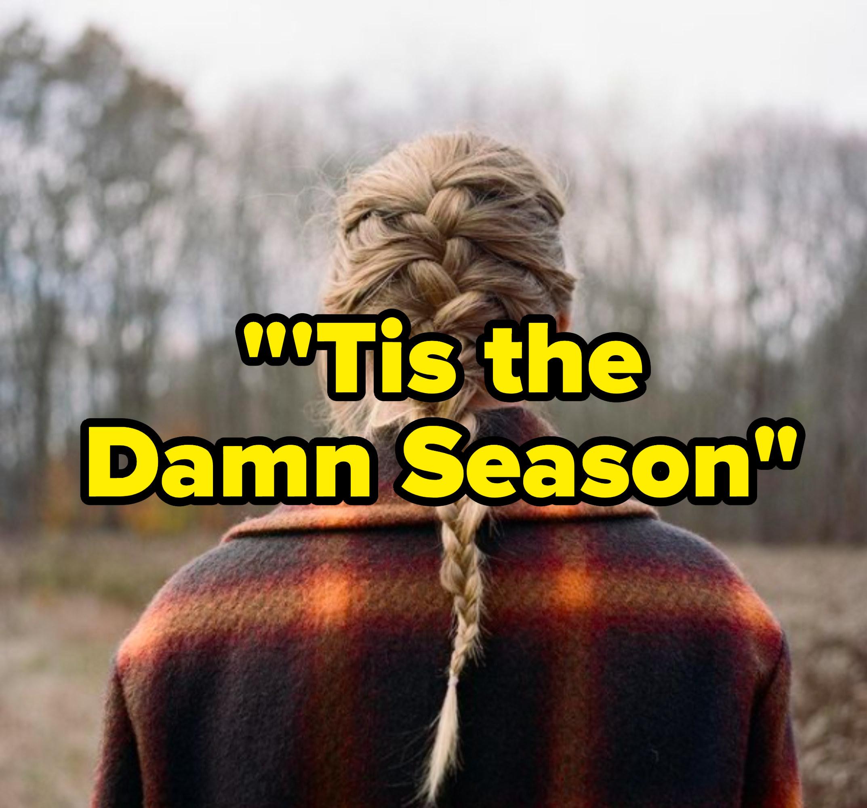"""""""'Tis the Damn Season"""" written over the """"Evermore"""" album cover"""