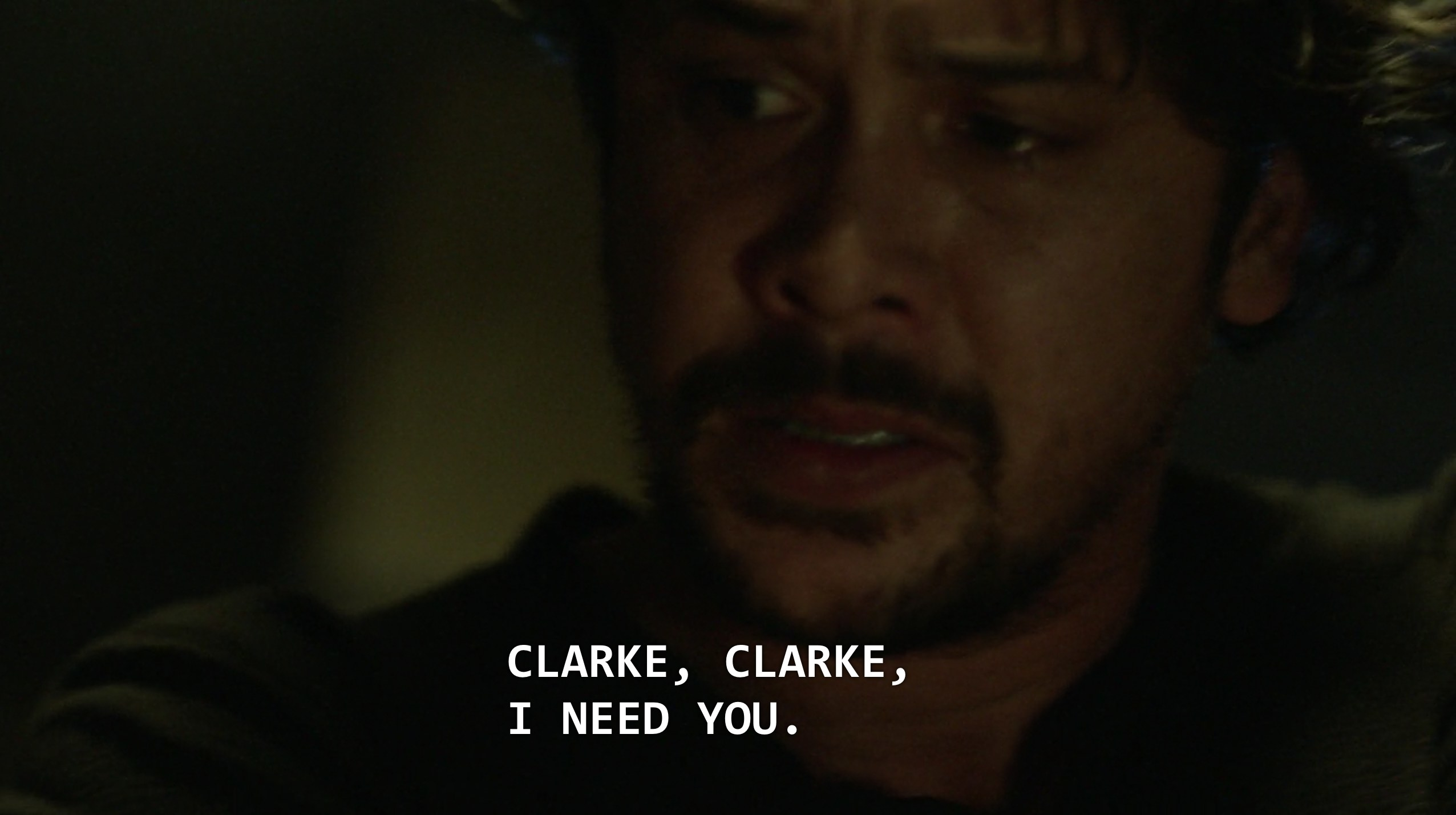 "Bellamy sauing, ""Clarke, Clarke, I need you"""