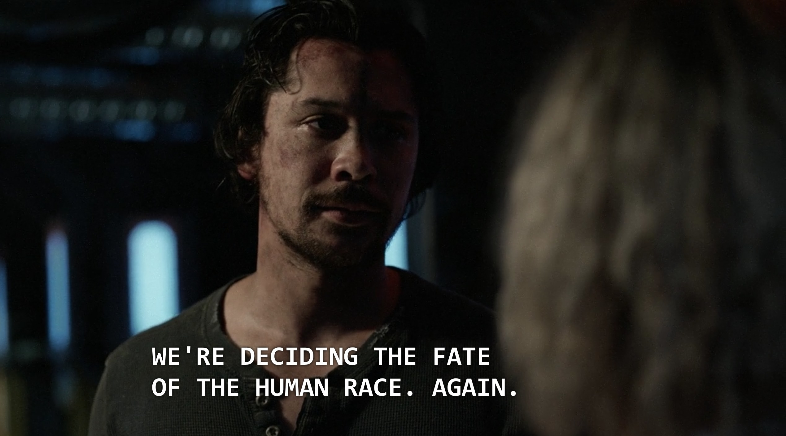 "Bellamy saying, ""We're deciding the fate of the human race. Again"""