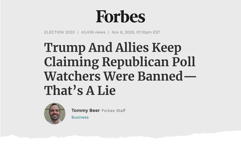 "A Forbes headline reads: ""Trump and allies keep claiming Republican poll watchers were banned — that's a lie"""