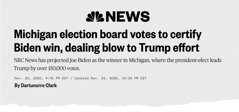 "An NBC News headline reads: ""Michigan election board votes to certify Biden win, dealing blow to Trump effort"""