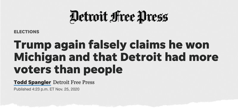 "A Detroit Free Press headline reads: ""Trump again falsely claims he won Michigan and that Detroit had more voters than people"""