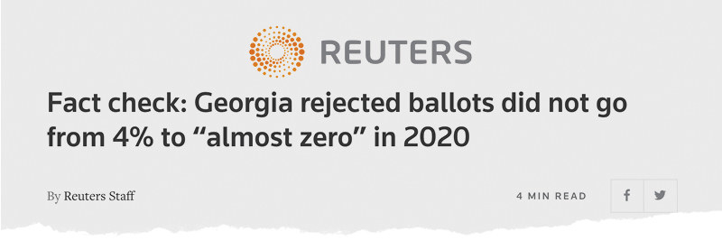 "A Reuters headline reads: ""Fact check: Georgia rejected ballots did not go from 4 percent to 'almost zero' in 2020"""