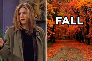 """On the left, Rachel from """"Friends,"""" and on the right, a forest with leaves on the ground labeled """"fall"""""""