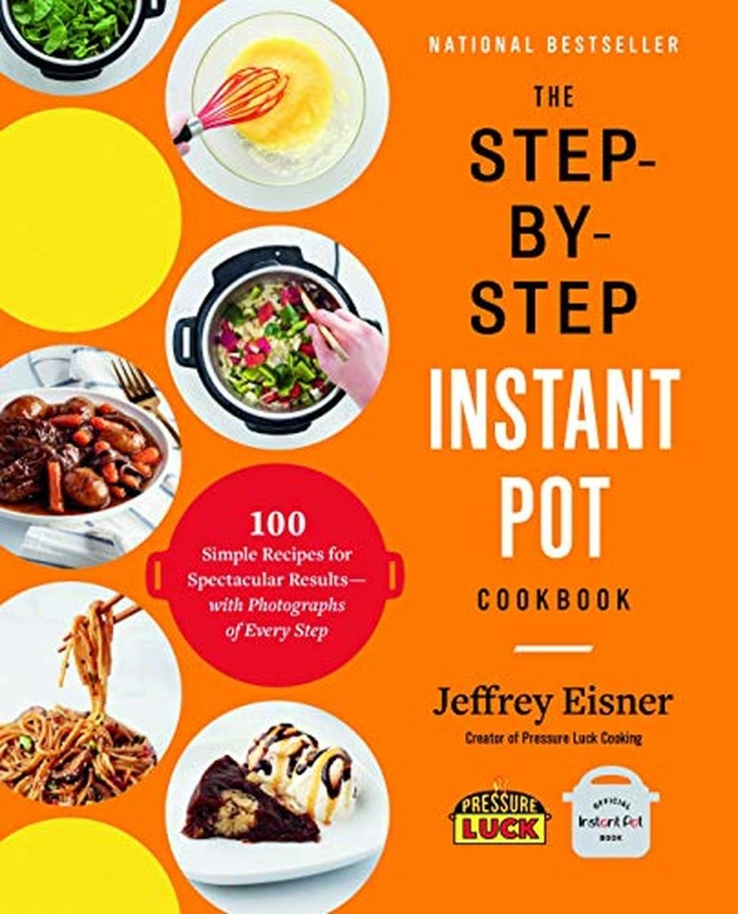 The cover of The Step-by-Step Instant Pot Cookbook by Jeffrey Eisner