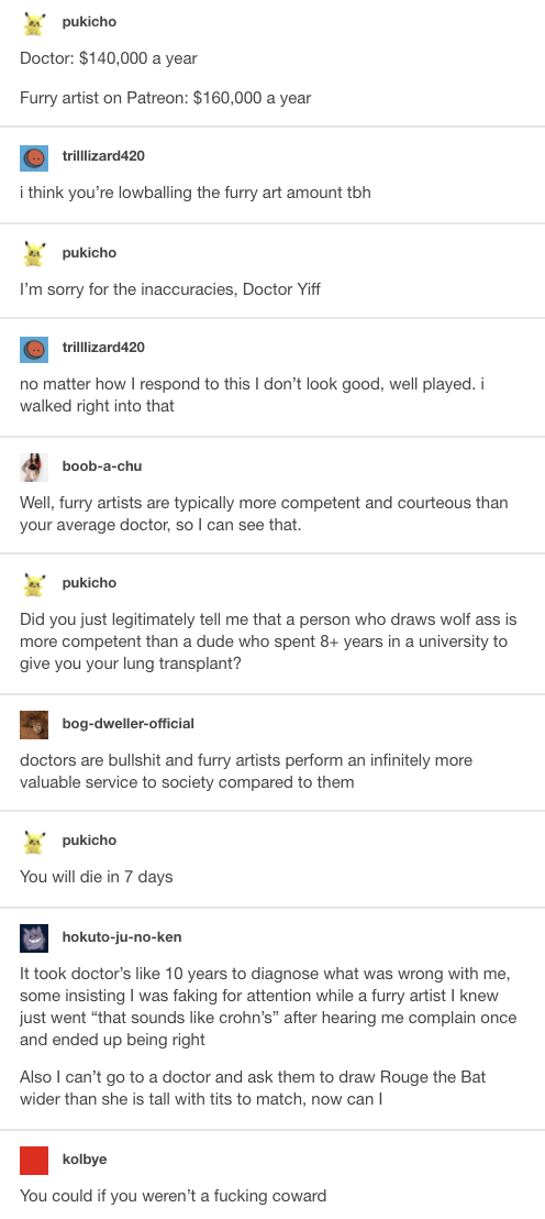 people fight over who gets paid more and provides more to society, a doctor or furry artist