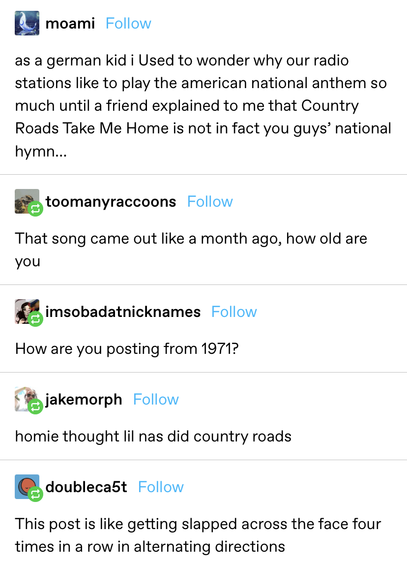 "Someone says as a German kid they thought ""Country Road Take Me Home"" was America's national anthem, and another wonders how that could be if it came out a month ago — thinking of ""Old Town Road"" instead"