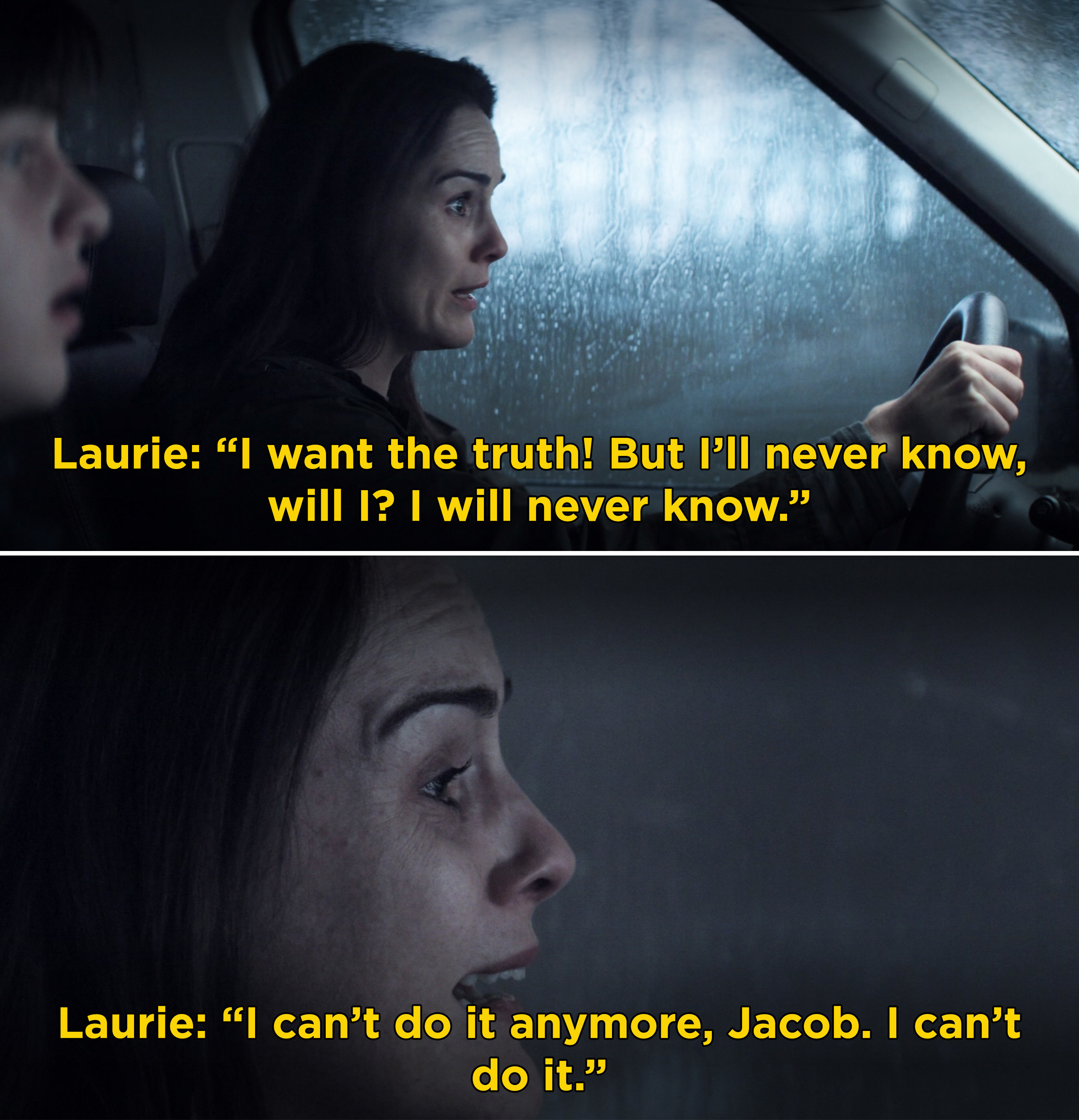 """Laurie yelling that she needs to know the truth and she can't """"do it anymore"""""""
