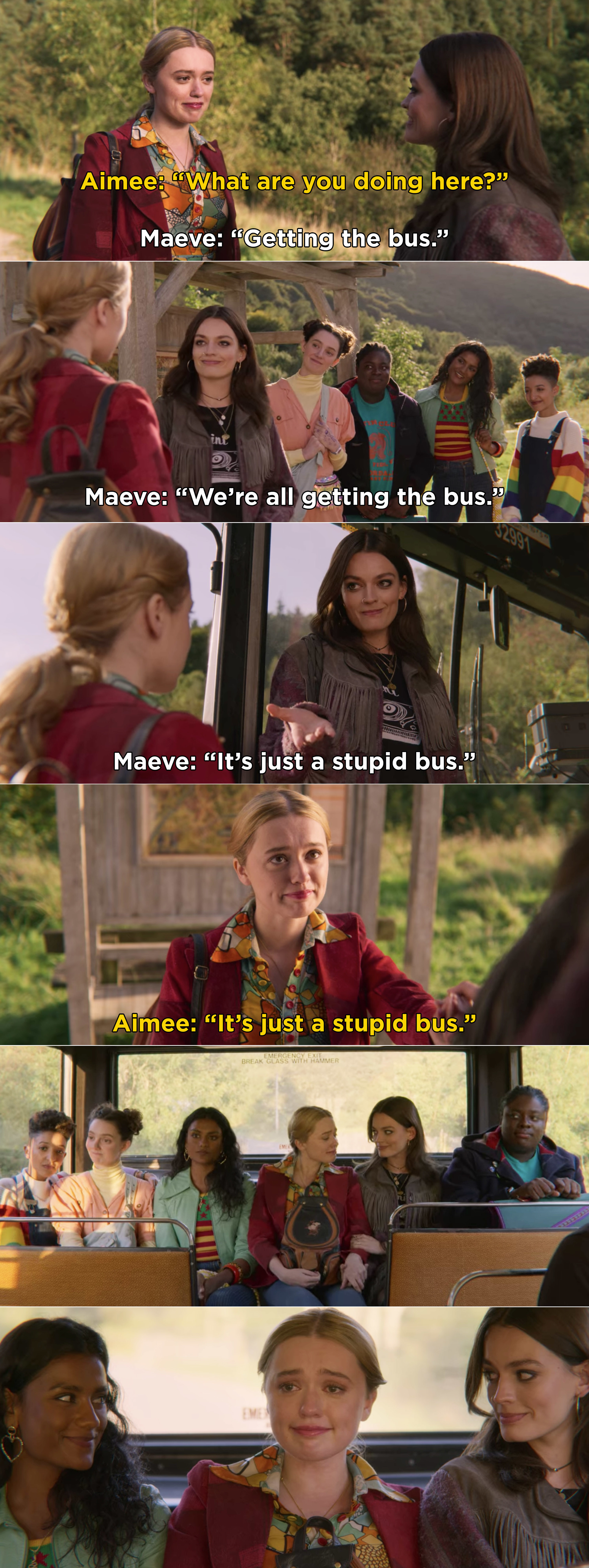 Maeve telling Aimee that they are all getting on the bus