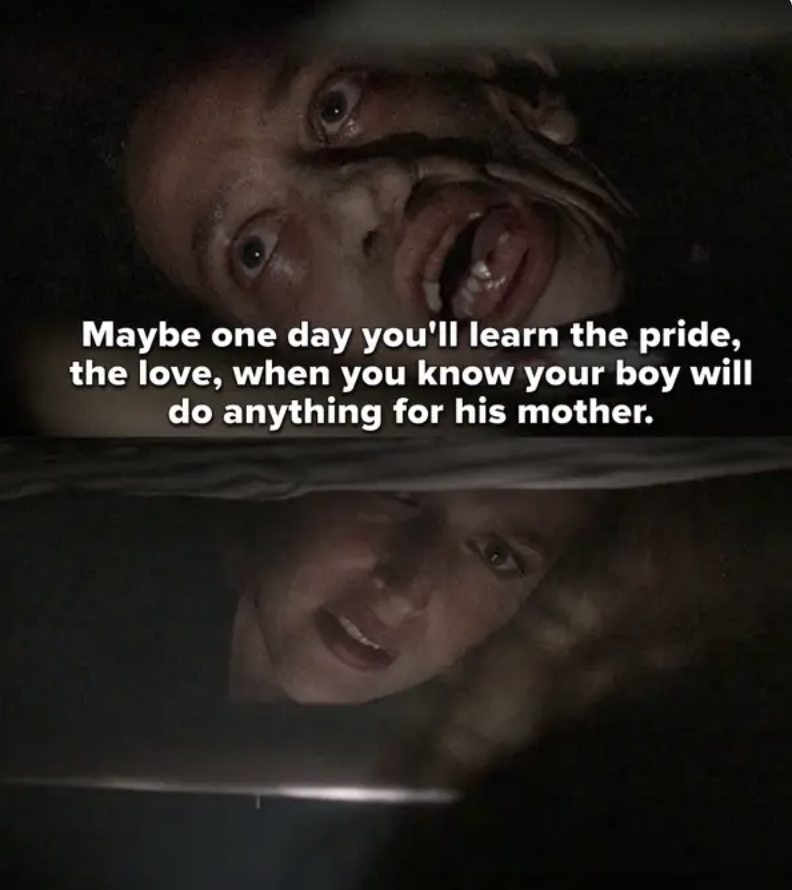 Scully sees the mother under the bed. She tells her maybe one day she'll learn the pride and love when you know your boy will do anything for you
