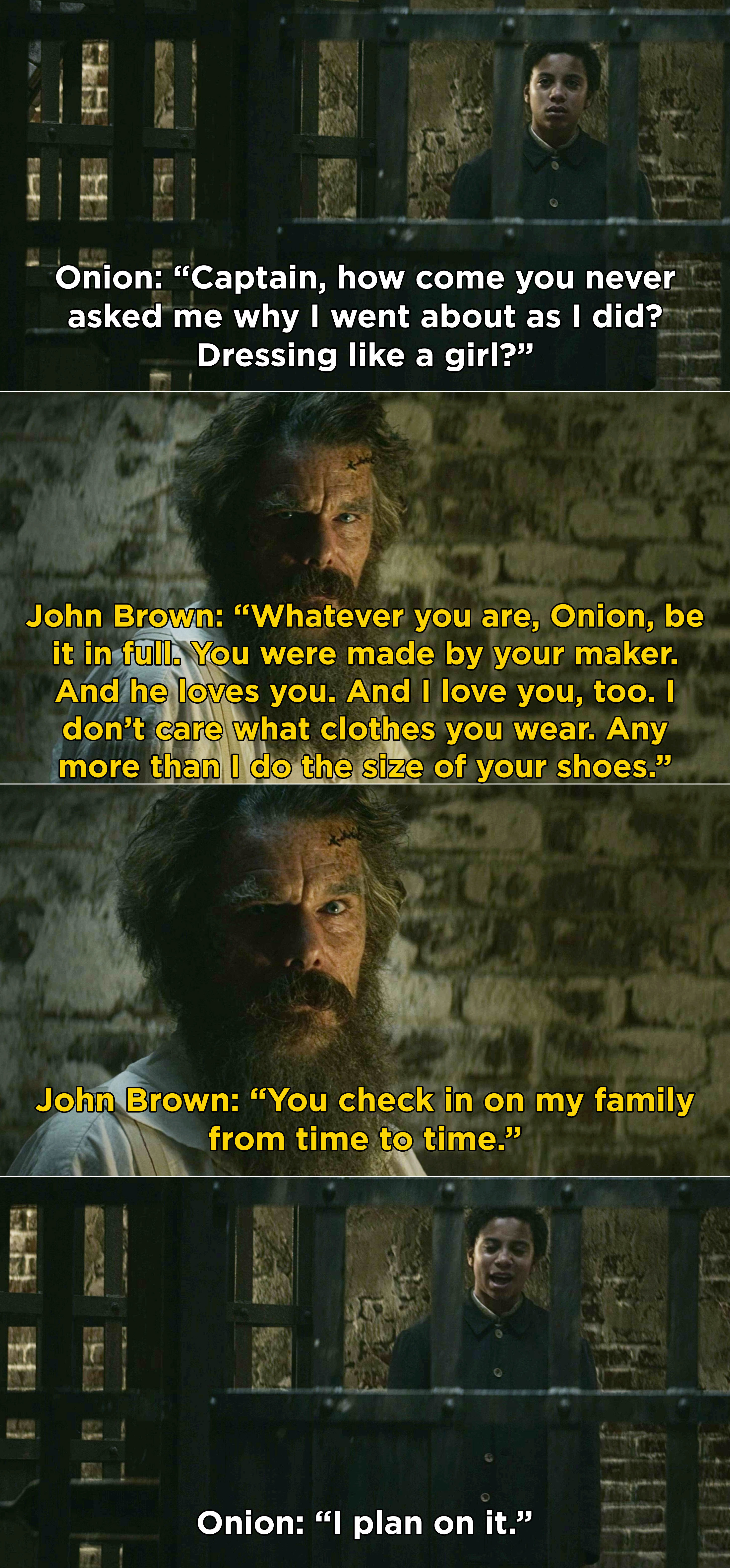 John Brown saying that he loves Onion and asking if he could check in on his family