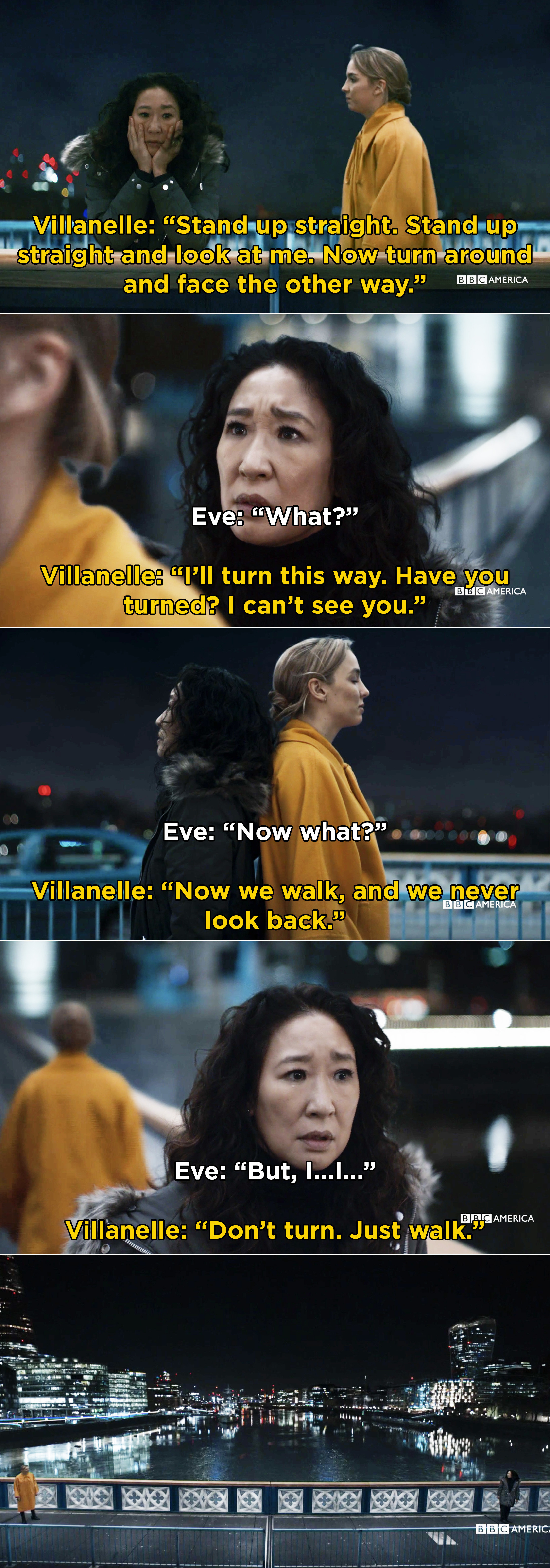 Eve not wanting to turn around and leave Villanelle, but then doing it and finding out that Villanelle couldn't do it either