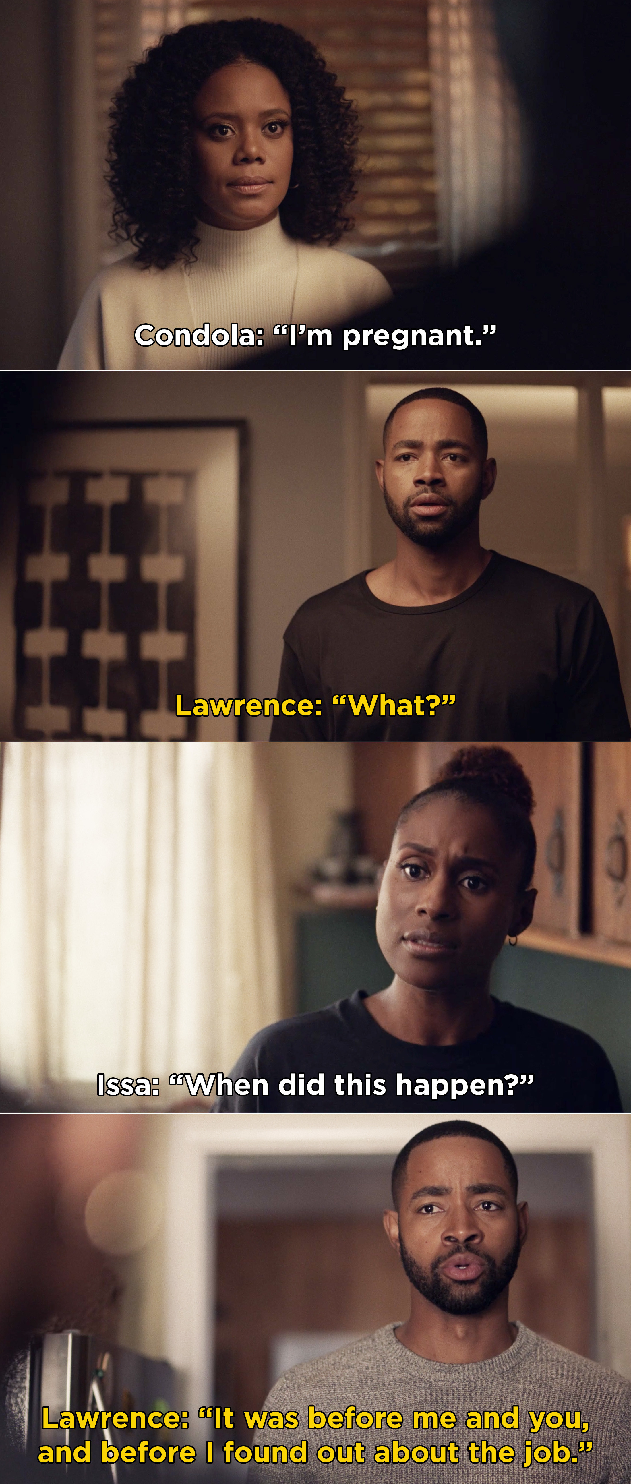 """Lawrence telling Issa, """"It was before me and you, and before I found out about the job"""""""
