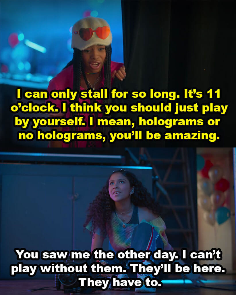 Flynn tells Julie she can't stall much longer and tells her to perform without the holograms. Julie says she can't and that they'll be there