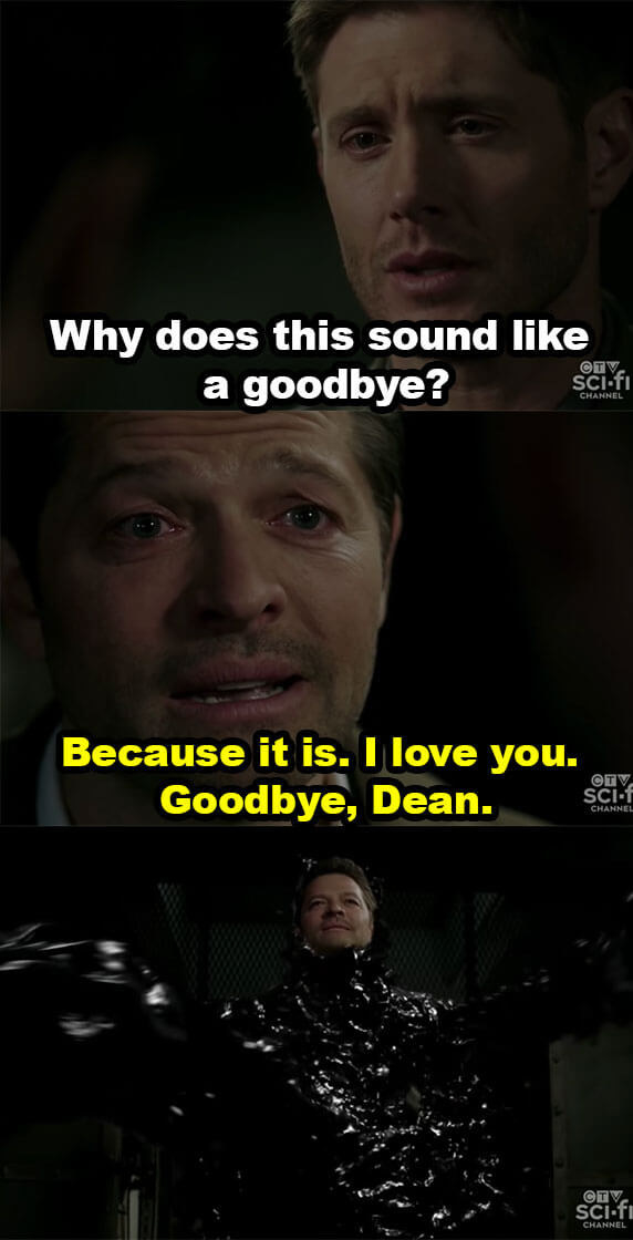 Dean asks why it sounds like he's saying goodybe, and Castiel says it is, and says he loves Dean before getting dragged to hell