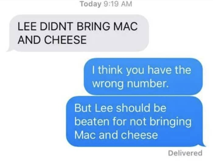 wrong number text reading lee didn't bring mac and cheese and the other person says they should be hit