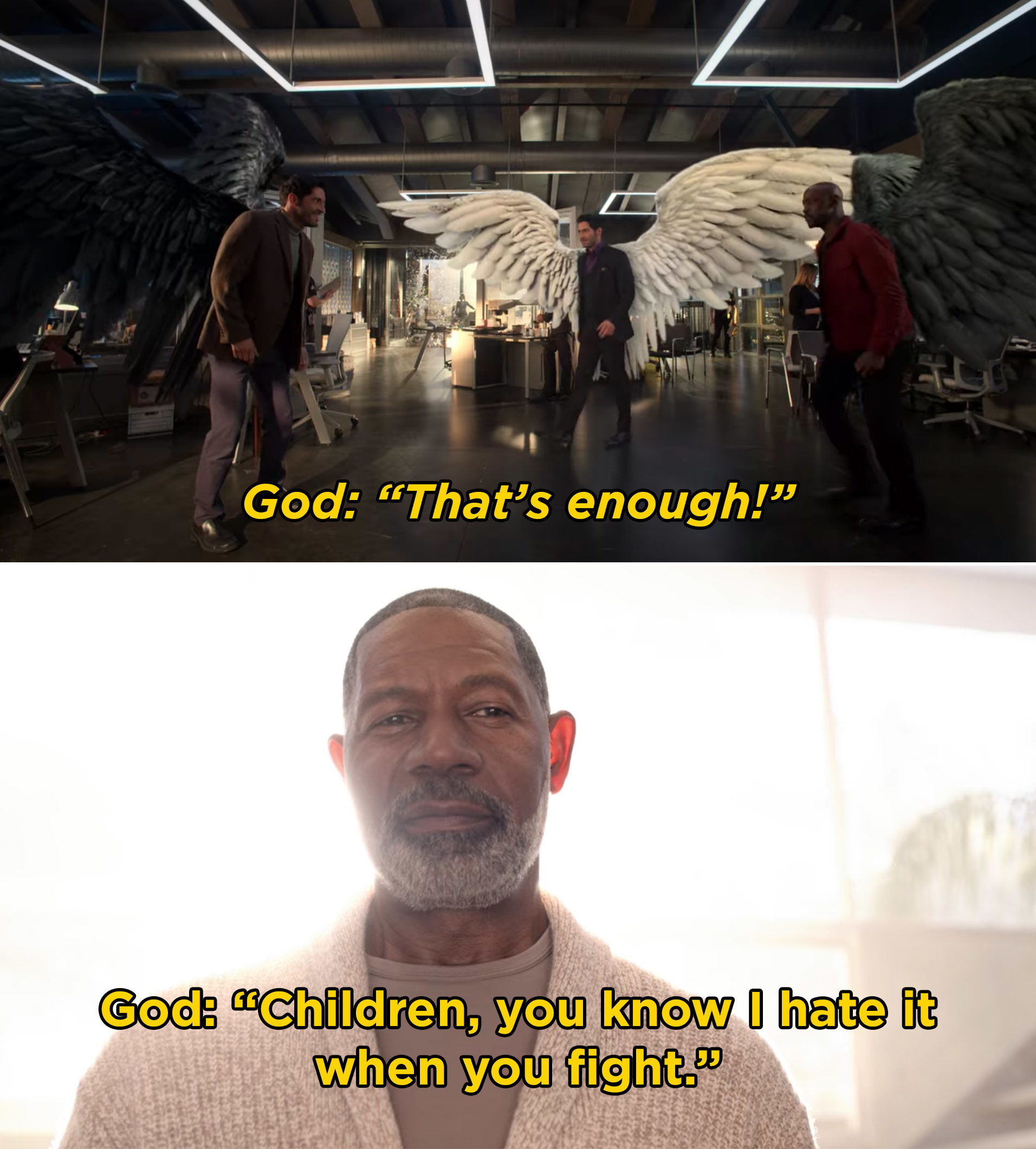 """God saying, """"That's enough. Children, you know I hate it when you fight"""""""