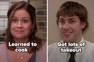 """Pam from """"The Office"""" with the words """"learned to cook"""" and Jim with the words """"Got lots of take out"""""""