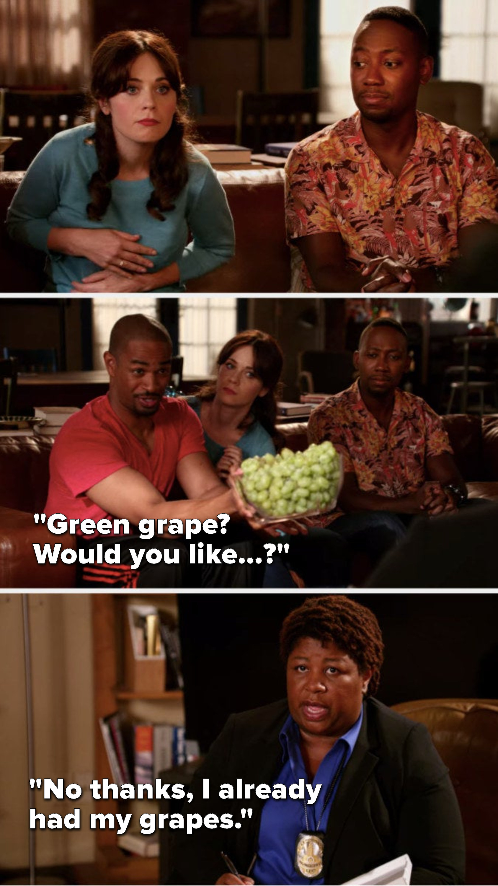 """Meth is Jess's bra falls, so Coach covers it up with grapes and says, """"Green grape, would you like...,"""" and Dorado says """"No thanks, I already had my grapes"""""""