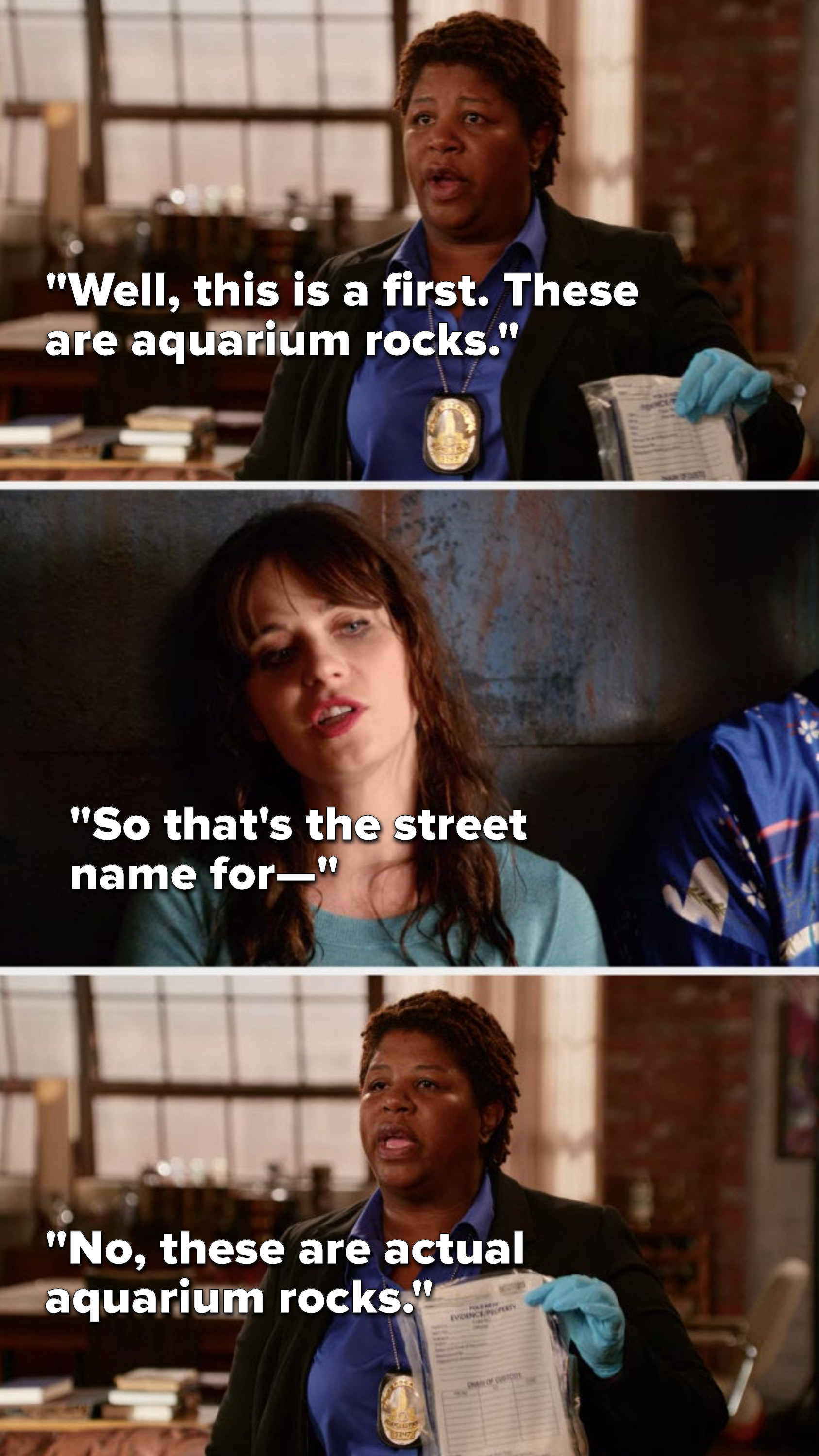 """Dorado says, """"Well, this is a first, these are aquarium rocks,"""" Jess says, """"So that's the street name for—,"""" and Dorado says, """"No, these are actual aquarium rocks"""""""