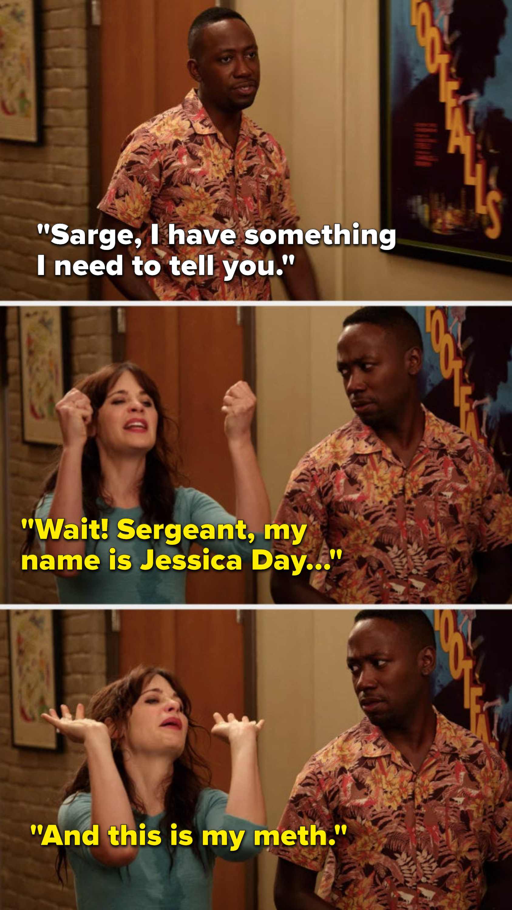 """Winston says, """"Sarge, I have something I need to tell you,"""" but Jess says, """"Wait, sergeant, my name is Jessica Day, and this is my meth"""""""
