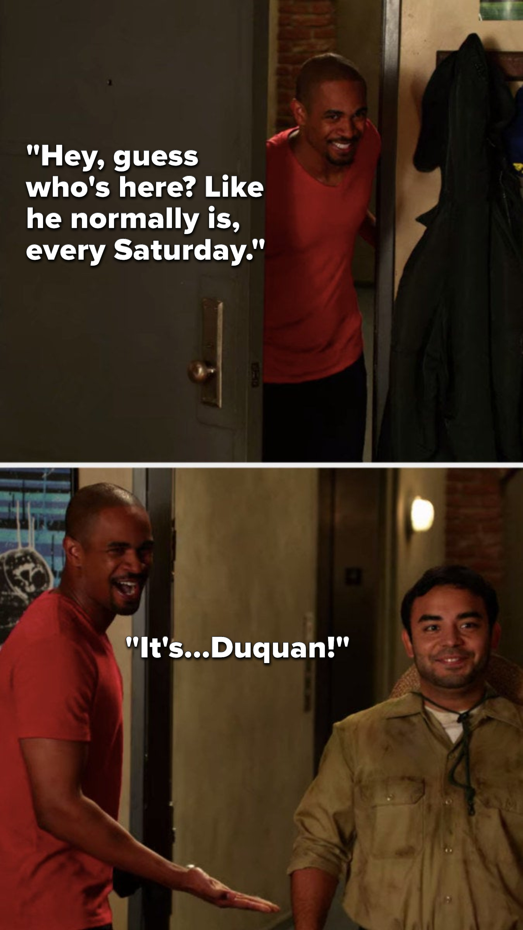 """Coach says, """"Hey, guess who's here? Like he normally is, every Saturday. It's...Duquan!"""" and a man in his thirties walks in"""