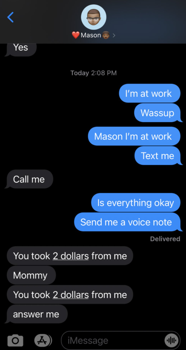Son tells mom to call him because she took $2 from him